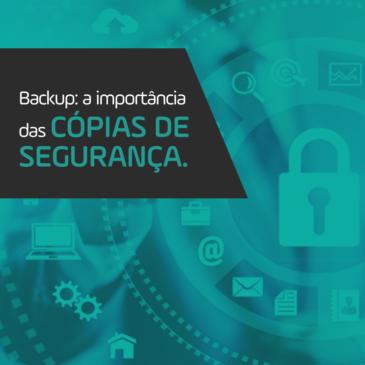 Backup: a importância das cópias de segurança.